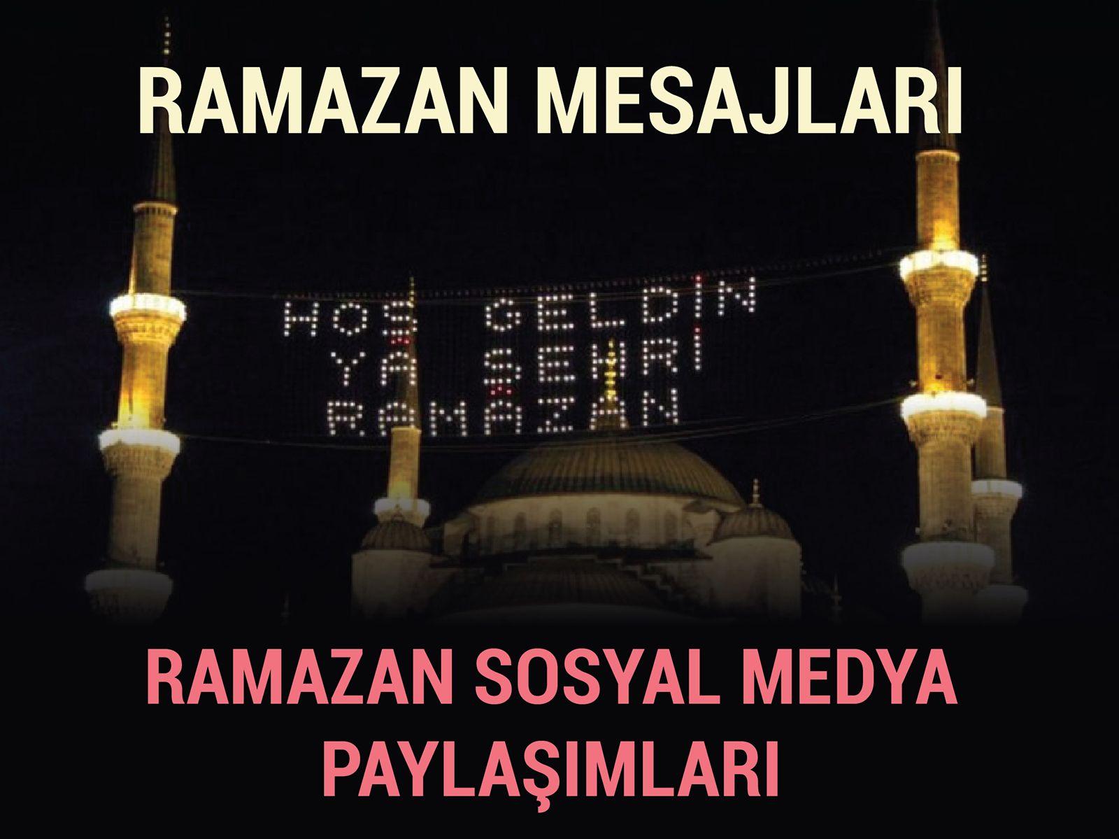 Ramazan Sosyal Medya Mesajları - Paylaşımları